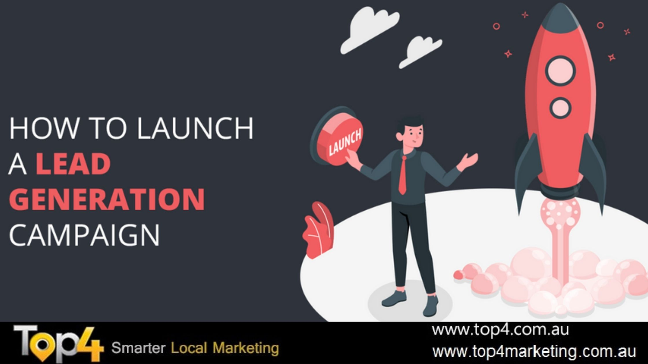 How to Launch a Lead Generation Campaign - Top4 Marketing